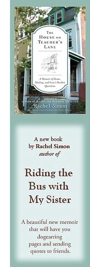 The House on Teacher's Lane, a new book by Rachel Simon author of Riding the Bus with My Sister